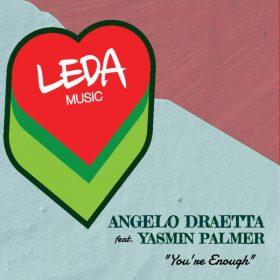 Angelo Draetta, Yasmin Palmer - You're Enough [Leda Music]