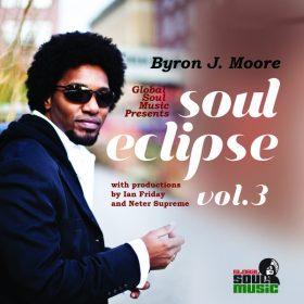 Byron J. Moore - Soul Eclipse Vol.3 [Global Soul Music]