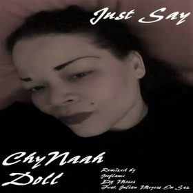 Chynaah Doll - Just Say [DSharp Records]