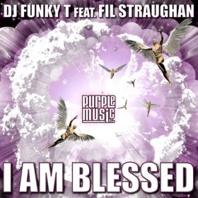 DJ Funky T, Fil Straughan - I Am Blessed [Purple Music]