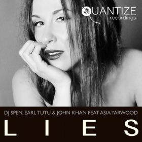 DJ Spen, Earl Tutu & John Khan feat. Asia Yarwood - Lies [Quantize Recordings]