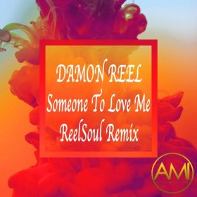 Damon Reel - Someone To Love Me (ReelSoul Remix) [Altra Music Inc]