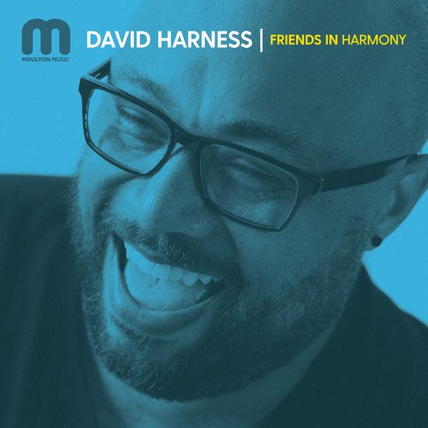 David Harness - Friends In Harmony [Moulton Music]