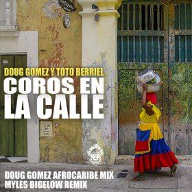 Doug Gomez, Toto Berriel - Coros En La Calle [Merecumbe Recordings]