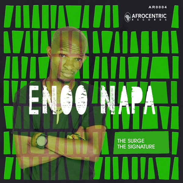 Enoo Napa - The Surge EP [Afrocentric Records]