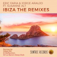 Eric Faria, Jorge Araujo, Susanne Alt - Ibiza (The Remixes) [Suntree Records]