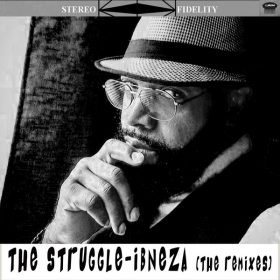 Ibneza - The Struggle (The Remixes) [Urban Retro Music Group]