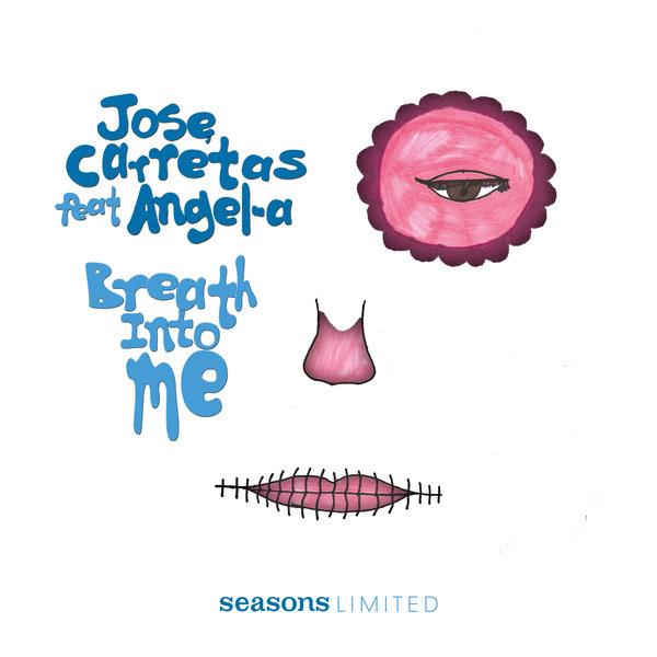 Jose Carretas feat. Angel A - Breath Into Me [Seasons Limited]