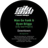 Man Go Funk, Ryan Briggs (City Soul Project) - Downtown [City Soul Recordings]