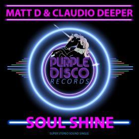 Matt D, Claudio Deeper - Soul Shine [Purple Disco Records]