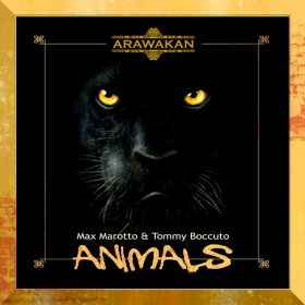 Max Marotto & Tommy Boccuto - Animals [Arawakan]