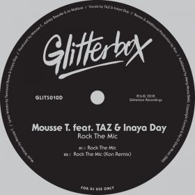 Mousse T. feat. Taz & Inaya Day - Rock The Mic [Glitterbox Recordings]