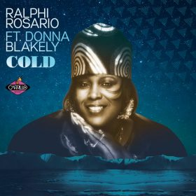 Ralphi Rosario feat. Donna Blakely - Cold (Remixes) [Carrillo Music LLC]