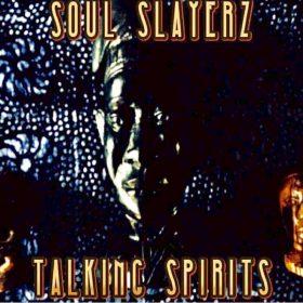Soul Slayerz - Talking Spirits [ChiNolaSoul]