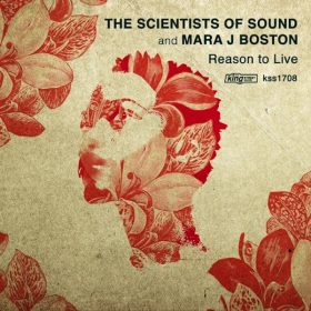 The Scientists of Sound and Mara J Boston - Reason To Live [King Street Sounds]