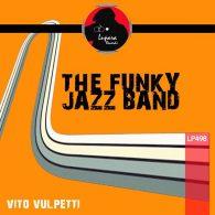 Vito Vulpetti - The Funky Jazz Band [Lupara Records]