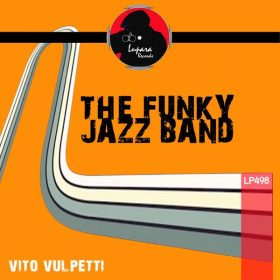 Vito Vulpetti - The Funky Jazz Band [Lupara Records]