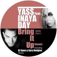 Yass feat. Inaya Day - Bring It Up (Remix) [King Street Sounds]