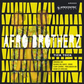 Afro Brotherz - Tick Tock EP [Afrocentric Records]