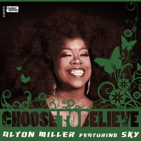 Alton Miller, Sky Covington - Choose To Believe [Makin Moves]