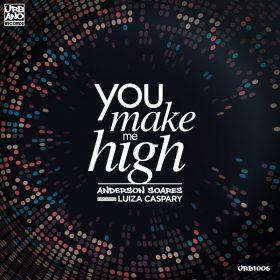 Anderson Soares, Luiza Caspary - You Make Me High [Urbano Records]
