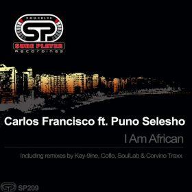 Carlos Francisco, Puno Selesho - I Am African [SP Recordings]