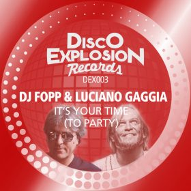 DJ Fopp & Luciano Gaggia - It's Your Time (To Party) [Disco Explosion Records]