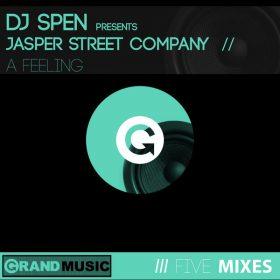 DJ Spen pres. Jasper Street Company - A Feeling [GRAND Music]
