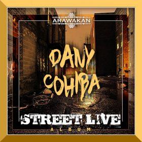 Dany Cohiba - Street Live [Arawakan]