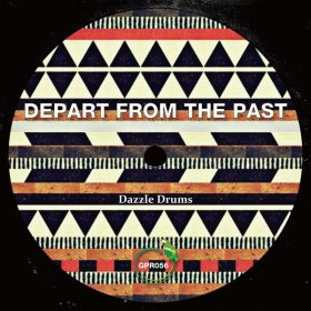 Dazzle Drums - Depart From The Past [Green Parrot Recording]