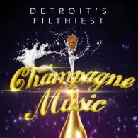 Detroit's Filthiest - Champagne Music [Motor City Electro Company]