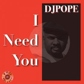 DjPope - I Need You [POJI Records]