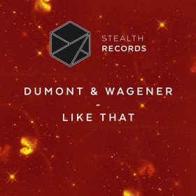 Dumont & Wagener - Like That [Stealth Records]