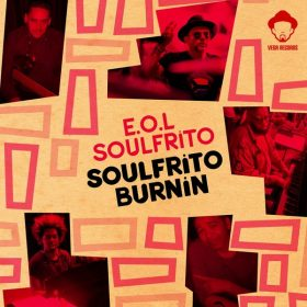 E.O.L. Soulfrito - Soulfrito Burnin [Vega Records]