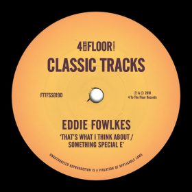 Eddie Fowlkes - That's What I Think About - Something Special E [4 To The Floor Records]