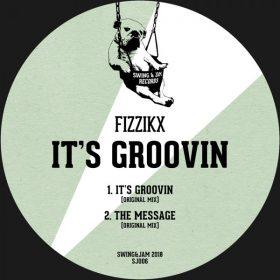Fizzikx - It's Groovin [Swing & Jam Records]