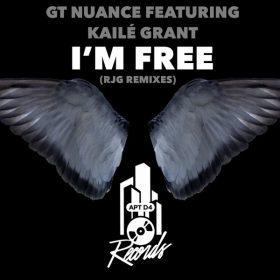 GT Nuance, Kailé Grant - I'm Free [Apt D4 Records]