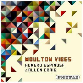 Homero Espinosa & Allen Craig - Moulton Vibes [Dopewax]