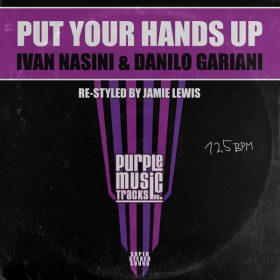 Ivan Nasini & Danilo Gariani - Put Your Hands Up [Purple Tracks]