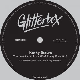 Kathy Brown - You Give Good Love (DnA Funky Bass Mix) [Glitterbox Recordings]