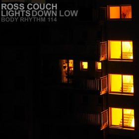 Ross Couch - Lights Down Low [Body Rhythm]