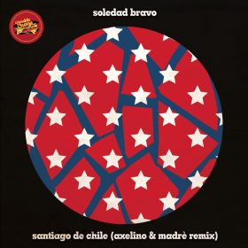 Soledad Bravo - Santiago De Chile (Axelino & Madrè Remix) [Double Cheese Records]
