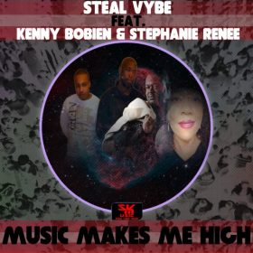 Steal Vybe feat. Kenny Bobien - Music Makes Me High [Steal Vybe]
