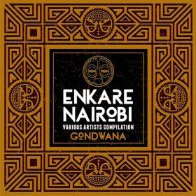 Various - Enkare Nairobi Compilation [Gondwana]