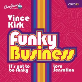 Vince Kirk - Funky Business [CocoJuice Records]