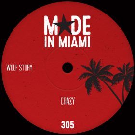 Wolf Story - Crazy [Made In Miami]