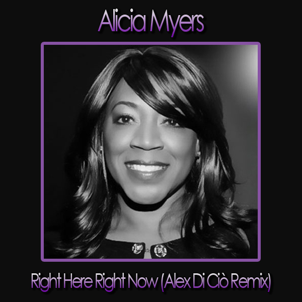 Alicia Myers - Right Here Right Now ( Alex Di Cio' Remix [AceBeat Music]