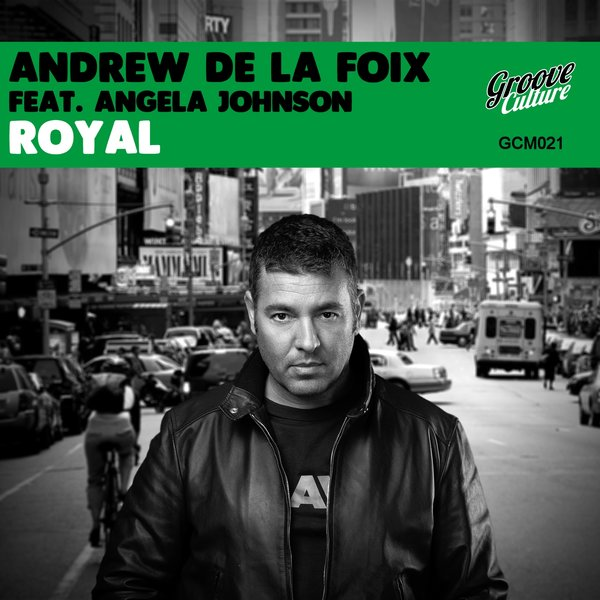 Andrew De la Foix, Angela Johnson - Royal [Groove Culture]