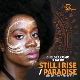Chelsea Como, Jacko - Still I Rise, Paradise [TR Records]