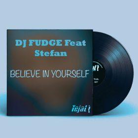 DJ Fudge - Believe In Yourself [Tejal]